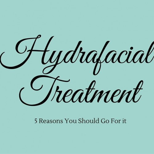 You Should Do Hydra-Facial Because Of These 5 Reasons