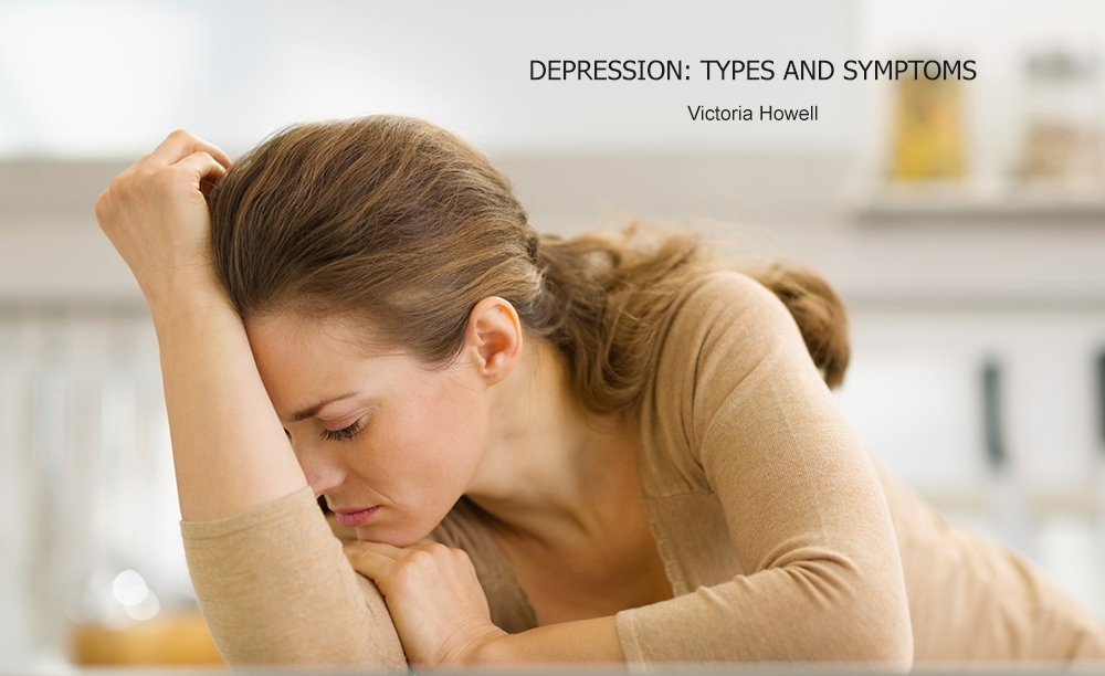 DEPRESSION TYPES AND SYMPTOMS